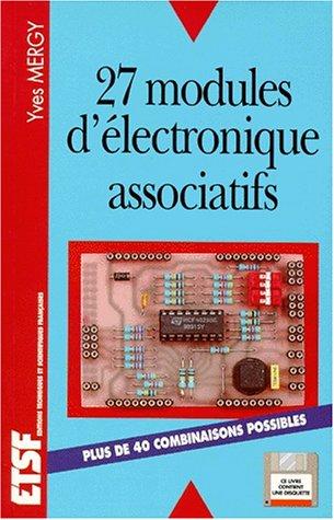 27 MODULES D'ELECTRONIQUE ASSOCIATIFS. Avec une disquette