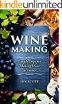 Wine Making: Simple Steps for Making...