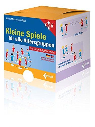 Kleine Spiele für alle Altersgruppen - Die Limpert-Spiele-Kartei (Spiele Für Alle Altersgruppen)