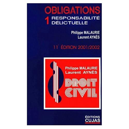 Les obligations. Volume 1, Responsabilité délictuelle, 11ème Edition
