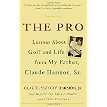 The Pro: Lesson from My Father about Golf and Life