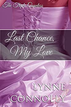 Last Chance, My Love (The Triple Countess Book 1) by [Connolly, Lynne]