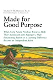 Made for Good Purpose: What Every Parent Needs to Know to Help Their Adolescent with Asperger's, High Functioning Autism or a Learning Difference Become an Independent Adult by Michael P. McManmon (2012-01-15)