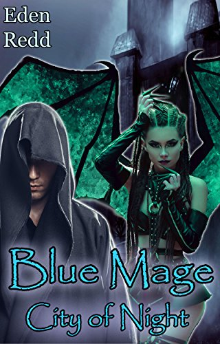 Blue Mage: City of Night: A Fantasy Romance Adventure (Book 5) (Blue Mage Series) (English (Witch Tattoo Sexy)
