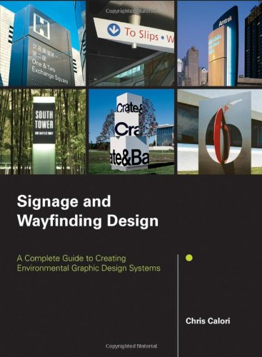 Signage and Wayfinding Design: A Complete Guide to Creating Environmental Graphic Design...