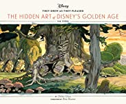 They Drew as They Pleased: The Hidden Art of Disney's Golden Age: The 1