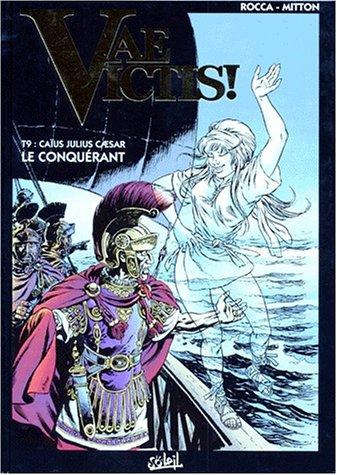 Vae Victis !, Tome 9 : Caïus Julius Caesar, le conquérant
