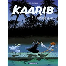 Kaarib, tome 2 : Les Palmiers noirs