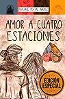 Amor a Cuatro Estaciones: El Diario De Una Ilusión par Nacarid Portal Arráez