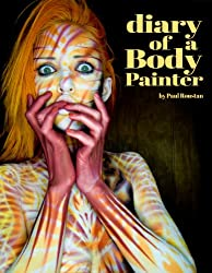 Diary of a Body Painter (English Edition)