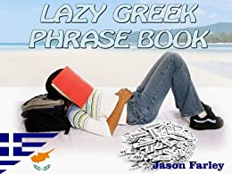 LAZY GREEK PHRASE BOOK (LAZY PHRASE BOOK) by [Farley, Jason]
