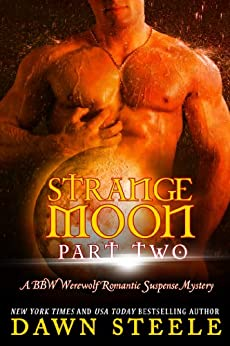 Strange Moon: Part Two: BBW Werewolf Romantic Suspense Mystery by [Steele, Dawn]