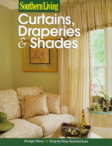 Southern Living Curtains, Draperies & Shades (Southern Living (Paperback Sunset))