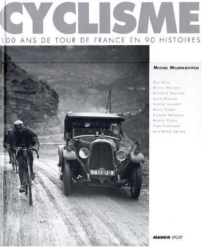 Cyclisme : 100 ans de Tour de France en 90 histoires par Michel Milenkovitch
