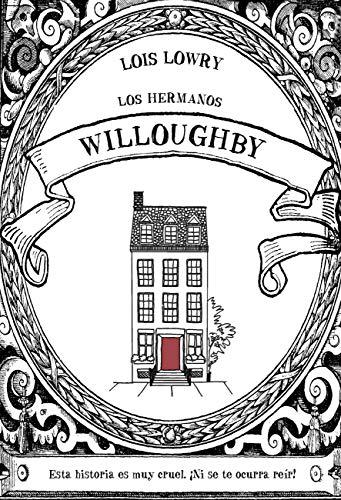 Los hermanos Willoughby (Literatura Infantil (6-11 Años) - Narrativa Infantil)