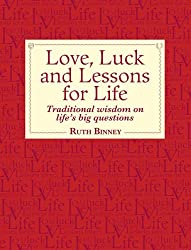 Love, Luck and Lessons for Life: Traditional Wisdom on Life's Big Questions