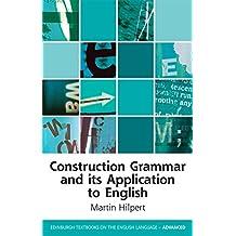 Construction Grammar and its Application to English (Edinburgh Textbooks on the English Language - Advanced)