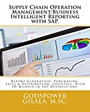 Supply Chain Operation Management:Business Intelligent Reporting with SAP. (Sales Quotation Report Generation Book 1) (English Edition)