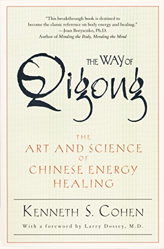 The Way of Qigong: The Art and Science of Chinese Energy Healing di Kenneth S. Cohen