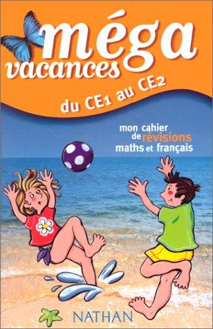 Du CE1 au CE2 : Mon cahier de révisions maths et français