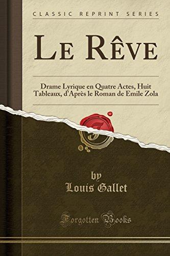 le-reve-drame-lyrique-en-quatre-actes-huit-tableaux-dapres-le-roman-de-emile-zola-classic-reprint