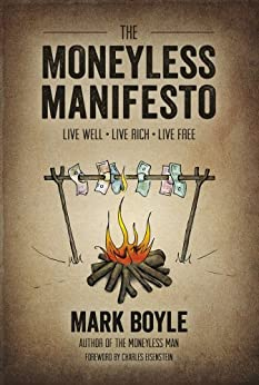 The Moneyless Manifesto by [Boyle, Mark]