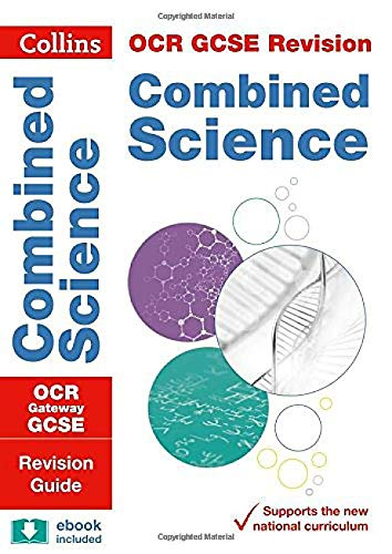 OCR Gateway GCSE 9-1 Combined Science Revision Guide (Collins GCSE 9-1 Revision)