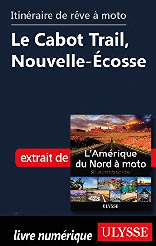 Descargar Libro Itinéraire de rêve à moto - Le Cabot Trail, Nouvelle-Ecosse de Collectif