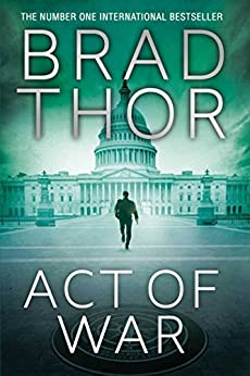 Act of War (Scot Harvath Book 13) by [Thor, Brad]