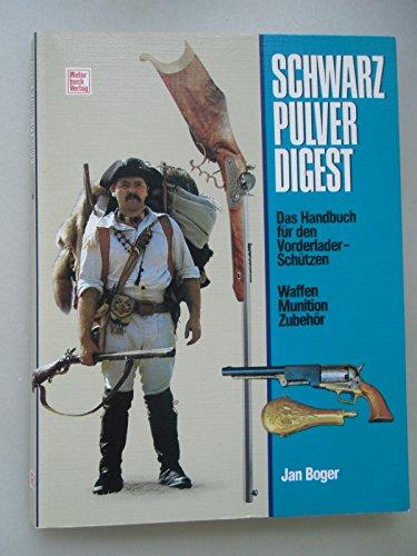 Schwarzpulver Digest Handbuch für Vorderlader-Schützen Waffen Munition Zubehör