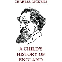 A Child's History Of England (Charles Dickens' Collector's Edition)