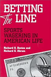 Betting the Line: Sports Wagering in America: Sports Wagering in American Life