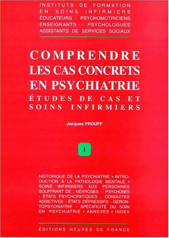Comprendre les cas concrets en psychiatrie: études de cas et soins infirmiers