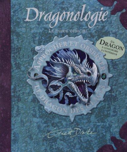 Dragonologie : Approcher et observer le dragon des glaces par Ernest Drake