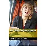 Les Poèmes Pour Olandrina (Gianni Truvianni's Poems t. 5)