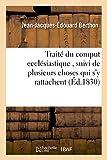 Traité du comput ecclésiastique , suivi de plusieurs choses qui s'y rattachent: histoire du calendrier romain calendrier de la République française par J.-J.-Ed Berthon