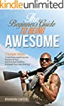 The Beginner's Guide To Being Awesome...
