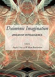Daimonic Imagination: Uncanny Intelligence