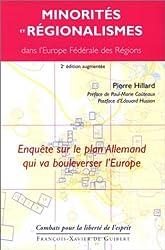 Minorités et Régionalismes dans l'Europe Fédérale des Régions : Enquête sur le plan Allemand qui va bouleverser l'Europe
