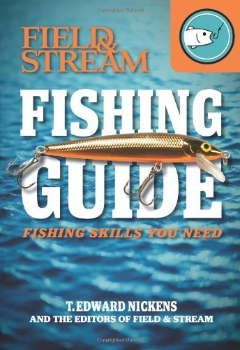 field-stream-skills-guide-fishing-field-streams-total-outdoorsman-challenge-by-t-edward-nickens-2012