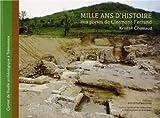 Mille ans d'histoire aux portes de Clermont-Ferrand - Carnet de fouilles archéologique à Trémonteix