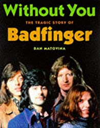Without You: The Tragic Story of Badfinger