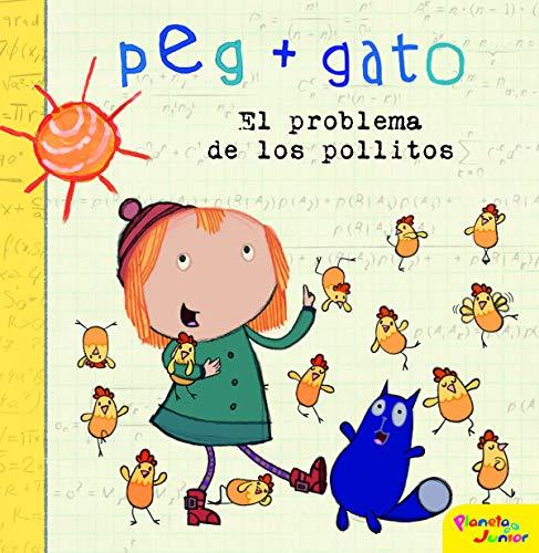 Peg + Gato. El problema de los pollitos: Cuento por Peg + Gato