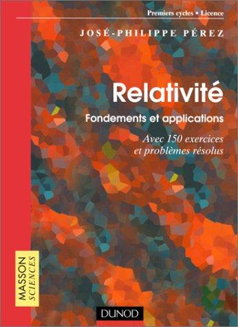Relativité : Fondements et applications - Exercices et problèmes résolus