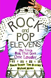 Rock and Pop Elevens: The Trivia Book That Goes One Louder