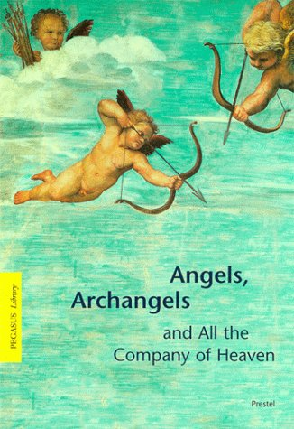 angels archangels and all the company of heaven par Gottfried Knapp