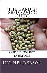 The Garden Seed Saving Guide: Seed Saving for Everyone (English Edition)