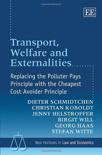 Transport, Welfare and Externalities: Replacing the Polluter Pays Principle with the Cheapest Cost Avoider Principle (New Horizons in Law and Economics Series)