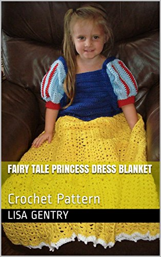 Fairy Tale Princess Dress Blanket: Crochet Pattern (English Edition)