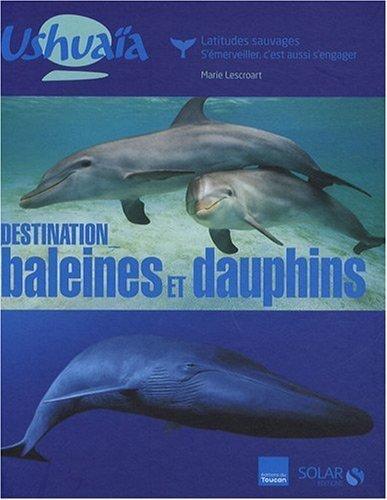 Destination baleines et dauphins de Marie Lescroart (20 mai 2009) Broch